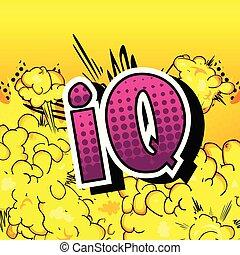 IQ - Vector illustrated comic book style phrase.