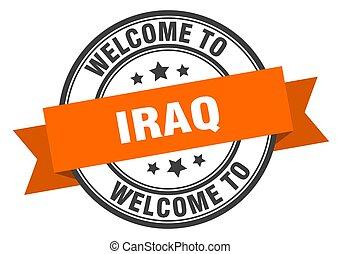 Iraq stamp. welcome to Iraq orange sign