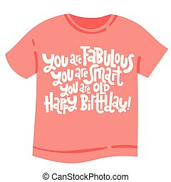 58b4d99b2 Irreverent birthday. t shirt with hand drawn vector lettering. Wow ...