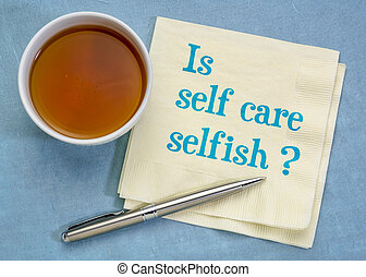 Is self care selfish? Wellness concept. - Is self care ...