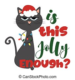 Is this jolly enough?- funny phrase for Christmas with cute ...