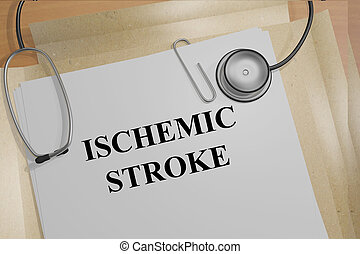 3D illustration of ISCHEMIC STROKE title on medical documents. Medicial concept.