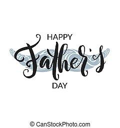 """iscrizione, day""""., word., mano, padre, penna, spazzola, """"happy, disegnato, frase"""