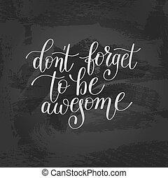 iscrizione, dimenticare, essere, positivo, impressionante, non faccia, citazione, scritto mano