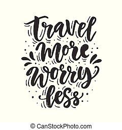 iscrizione, less., viaggiare, mano, inspirational, più, disegnato, preoccupazione