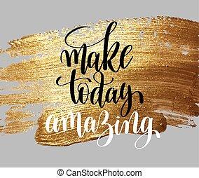 iscrizione, positivo, fare, scritto, mano, strabiliante, citazione, oggi