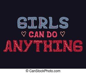 iscrizione, ragazze, -, anything., creativo, hand-drawn, vettore, lattina, manifesto