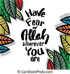 islámico, miedo, usted, quran, are., wherever, alá, tener, ...