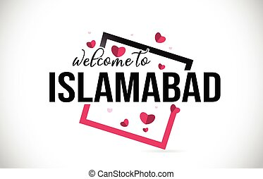Islamabad Welcome To Word Text with Handwritten Font and Red...