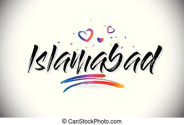 Islamabad Welcome To Word Text with Love Hearts and Creative...