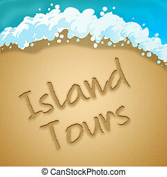 Island Tours Means Tropical Holiday 3d Illustration - Island...