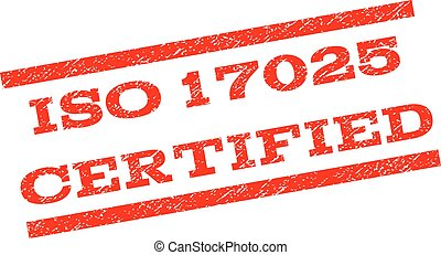 ISO 17025 Certified watermark stamp. Text caption between parallel lines with grunge design style. Rubber seal stamp with scratched texture. Vector red color ink imprint on a white background.