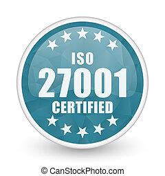 Iso 27001 brillant crystal design round blue web icon.