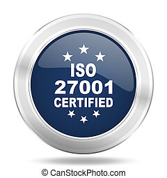 iso 27001 icon, dark blue round metallic internet button, web and mobile app illustration