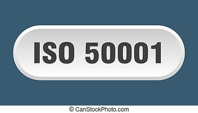 iso 50001 button. rounded sign isolated on white background