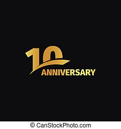 Isolated abstract golden 10th anniversary logo on black background. 10 number logotype. Ten years jubilee celebration icon. Tenth birthday emblem. Vector illustration.