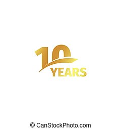 Isolated abstract golden 10th anniversary logo on white background. 10 number logotype. Ten years jubilee celebration icon. Tenth birthday emblem. Vector illustration.