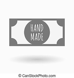 Isolated bank note icon with the text HAND MADE