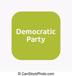 Isolated button with  the text Democratic  Party