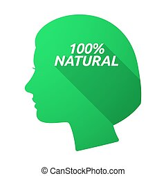Isolated female head with    the text 100% NATURAL