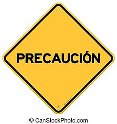 Isolated single precaucion sign