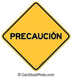 Isolated single precaucion sign