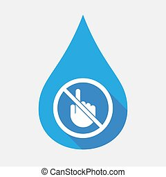 Isolated water drop with  a touching hand  in a not allowed signal