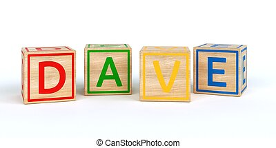 Isolated wooden toy cubes with letters with name dave -...