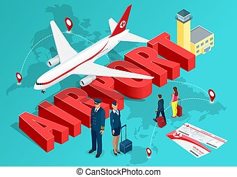 Isometric Airport Travel concept. The passenger plane on the background of the map of the world and the text of the airport with a pilot, a flight attendant and people walking with suitcases. Vector