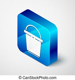 Isometric Bucket icon isolated on grey background. Cleaning service concept. Blue square button. Vector Illustration