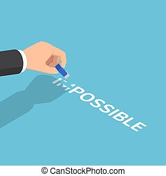 Isometric businessman hand changing the word impossible to possible by eraser