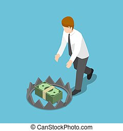 Isometric businessman trying to take money from bear trap.