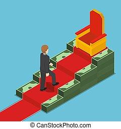 Isometric businessman walking up to king throne on dollar ladder.