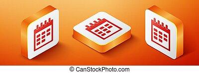 Isometric Calendar icon isolated on orange background. Orange square button. Vector