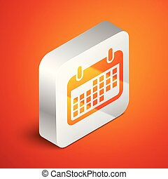 Isometric Calendar icon isolated on orange background. Silver square button. Vector Illustration