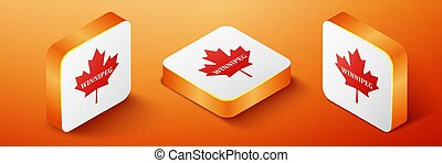 Isometric Canadian maple leaf with city name Winnipeg icon isolated on orange background. Orange square button. Vector