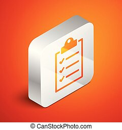 Isometric Clipboard with checklist icon isolated on orange background. Silver square button. Vector Illustration