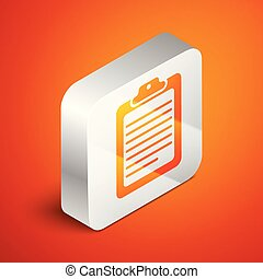 Isometric Clipboard with document icon isolated on orange background. Silver square button. Vector Illustration