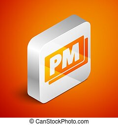 Isometric Clock PM icon isolated on orange background. Time symbol. Silver square button. Vector