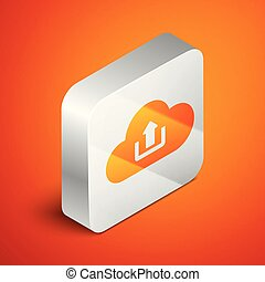 Isometric Cloud upload icon isolated on orange background. Silver square button. Vector Illustration