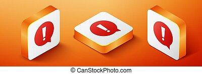 Isometric Exclamation mark in circle icon isolated on orange background. Hazard warning symbol. Orange square button. Vector