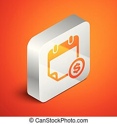 Isometric Financial calendar icon isolated on orange background. Annual payment day, monthly budget planning, fixed period concept, loan duration. Silver square button. Vector Illustration