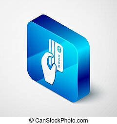 Isometric Human hand holding with credit card icon isolated on grey background. Online payment. Pay by card. Financial operations. Blue square button. Vector Illustration