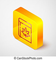 Isometric line Book and marijuana or cannabis leaf icon isolated on grey background. Hemp symbol. Yellow square button. Vector Illustration
