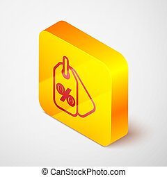 Isometric line Discount percent tag icon isolated on grey background. Shopping tag sign. Special offer sign. Discount coupons symbol. Yellow square button. Vector Illustration