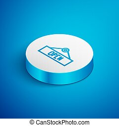 Isometric line Hanging sign with text Open door icon isolated on blue background. White circle button. Vector Illustration