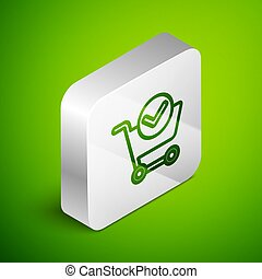 Isometric line Shopping cart with check mark icon isolated on green background. Supermarket basket with approved, confirm, tick, completed. Silver square button. Vector Illustration