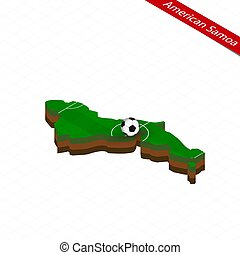 Isometric map of American Samoa with soccer field. Football ball in center of football pitch.