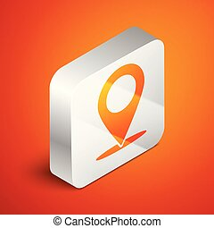 Isometric Map pin icon isolated on orange background. Pointer symbol. Location sign. Navigation map, gps, direction, place, compass, contact, search concept. Silver square button. Vector Illustration