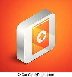 Isometric Medical book icon isolated on orange background. Silver square button. Vector Illustration